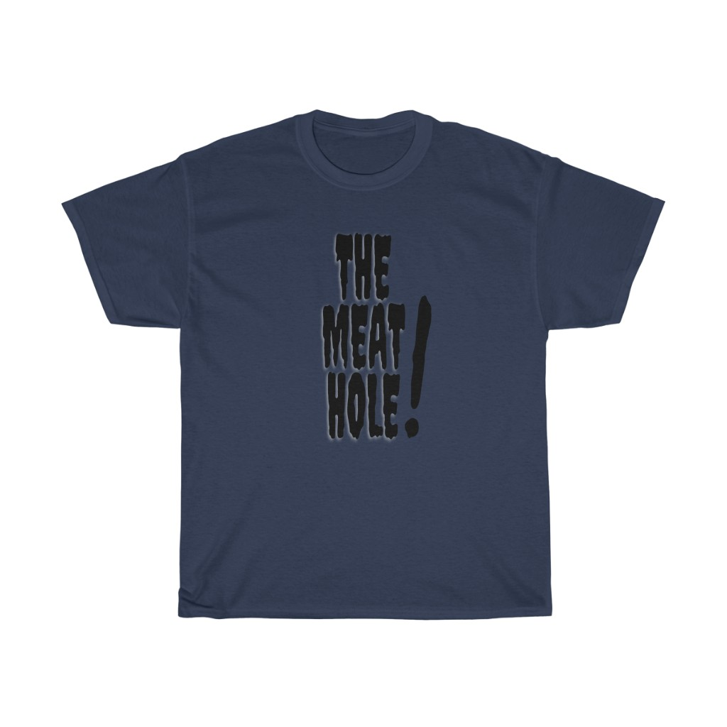 The Meat Hole! Tee
