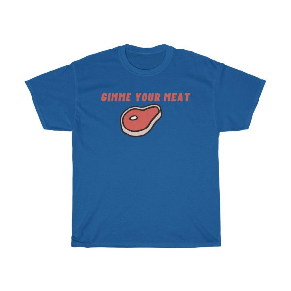 #Gimme Your Meat Tee