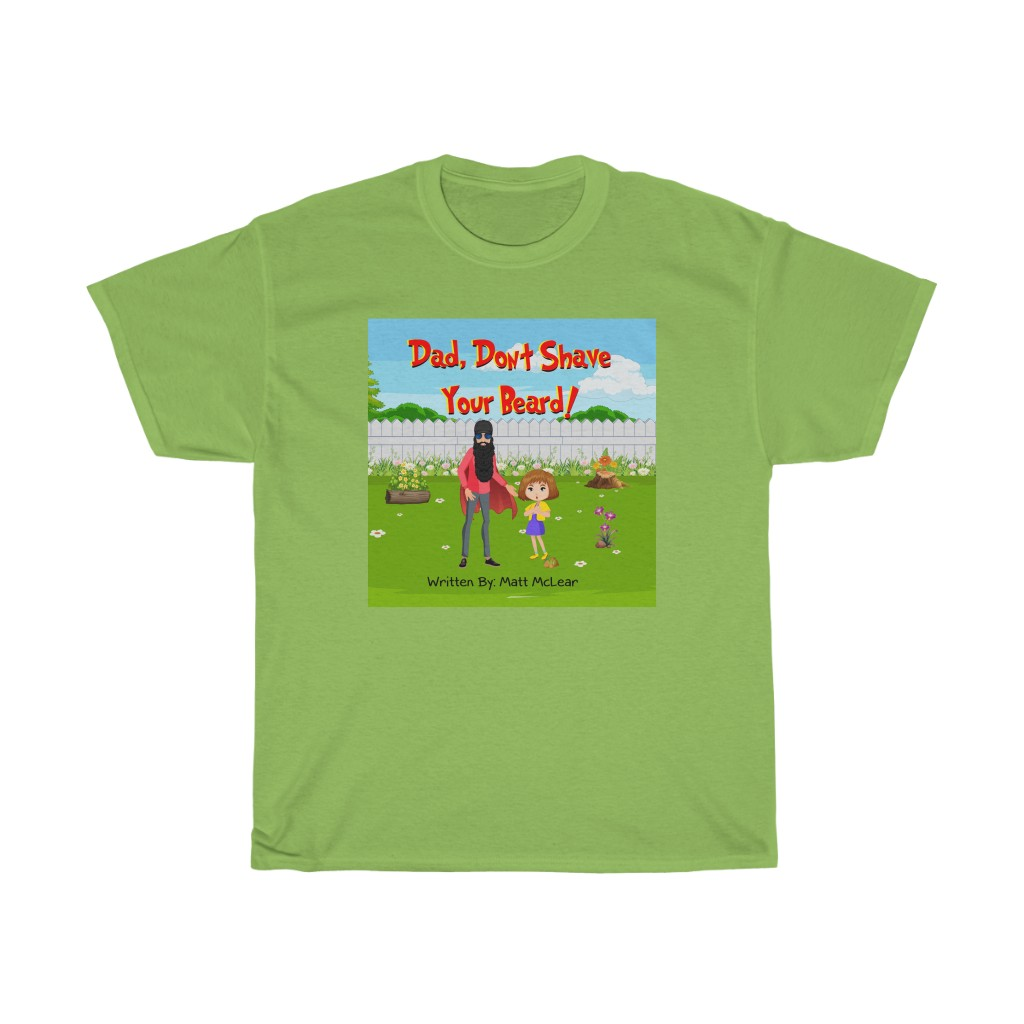Dad, Don't Shave Your Beard! Tee
