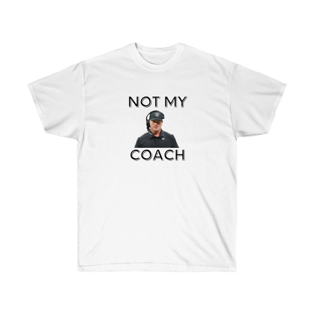 Jon Gruden Not My Coach Tee