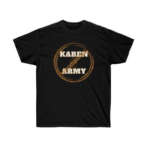 No Karen Army Tee