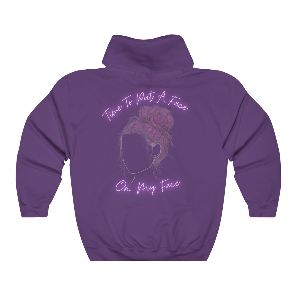 Time To Put A Face On My Face Hoodie (Two Sided)