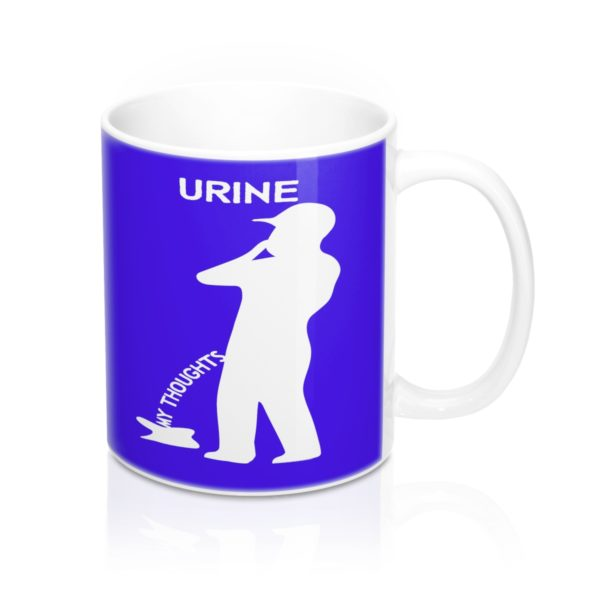 Urine My Thoughts Mug 11oz