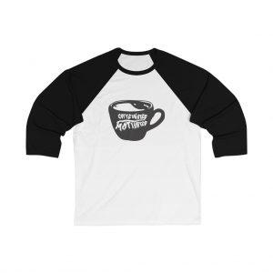 Coffee Fanatics Mantra Baseball Tee