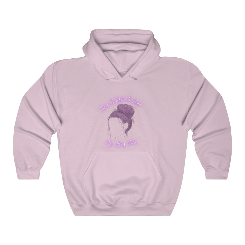 Time To Put A Face On My Face Hoodie (Front Only)
