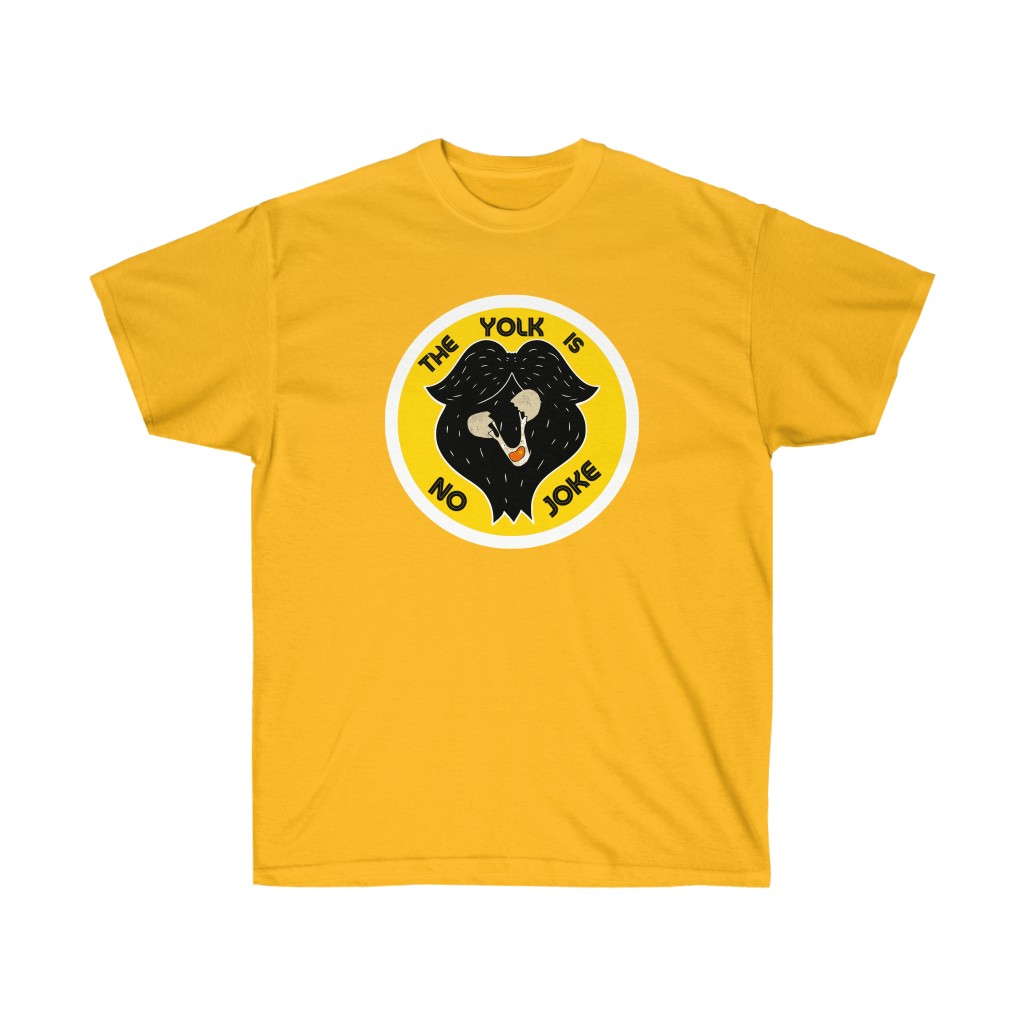 The Yolk Is No Joke Tee