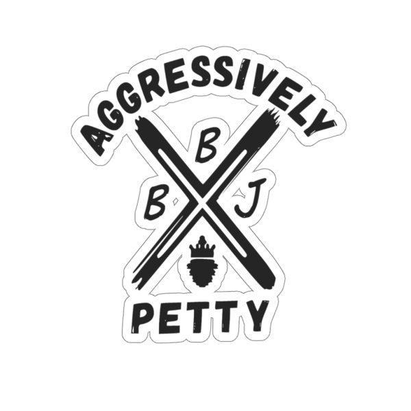BBJ Aggressively Petty Stickers