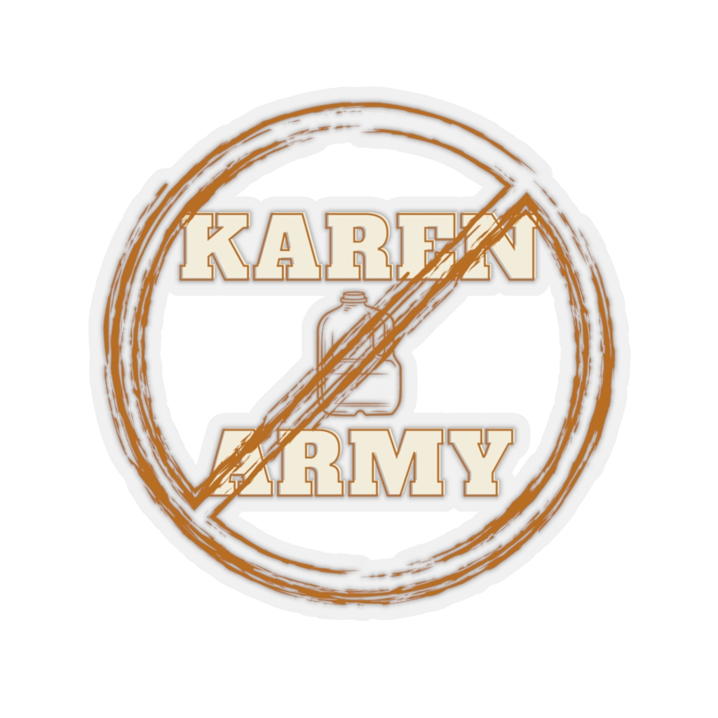 No Karen Army Kiss-Cut Stickers