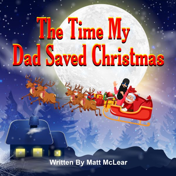 The Time My Dad Saved Christmas (Paperback)