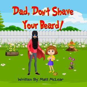 Dad, Don't Shave Your Beard!